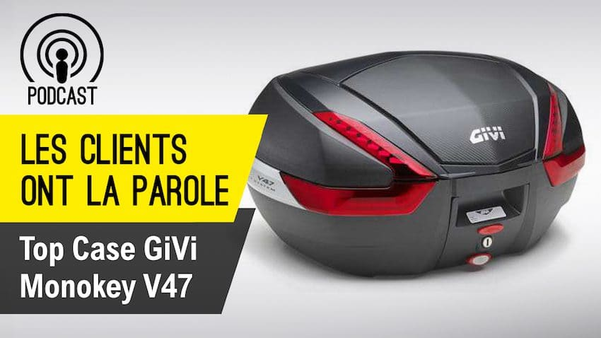 top case givi monokey v47 podcast avis clients